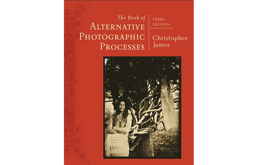 Book Review: Alternative Photographic Processes by Christopher James