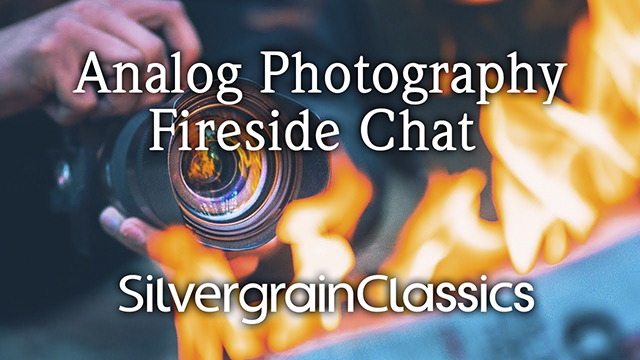 Analog Photography Fireside Chat Episode 8 – June 26th